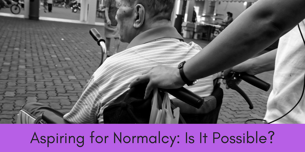 An image of a man in a wheelchair with the caption Aspiring for Normalcy: Is It Possible? This article delves into how normalizing disabilities in today's culture can influence, inspire, and elevate the potential of these individuals.