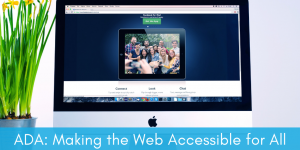 "This image displays an Apple computer with a website on the monitor. Beneath it reads: ""ADA: Making the Web Accessible for All"". It is the featured image of a blog about ADA website compliance and the guidelines that define it."