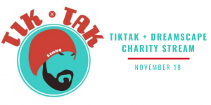 """The logo for Twitch streamer Rounded TikTak sits beside blue and red text that says, """"TikTak plus Dreamscape Charity Stream, November 18"""""""