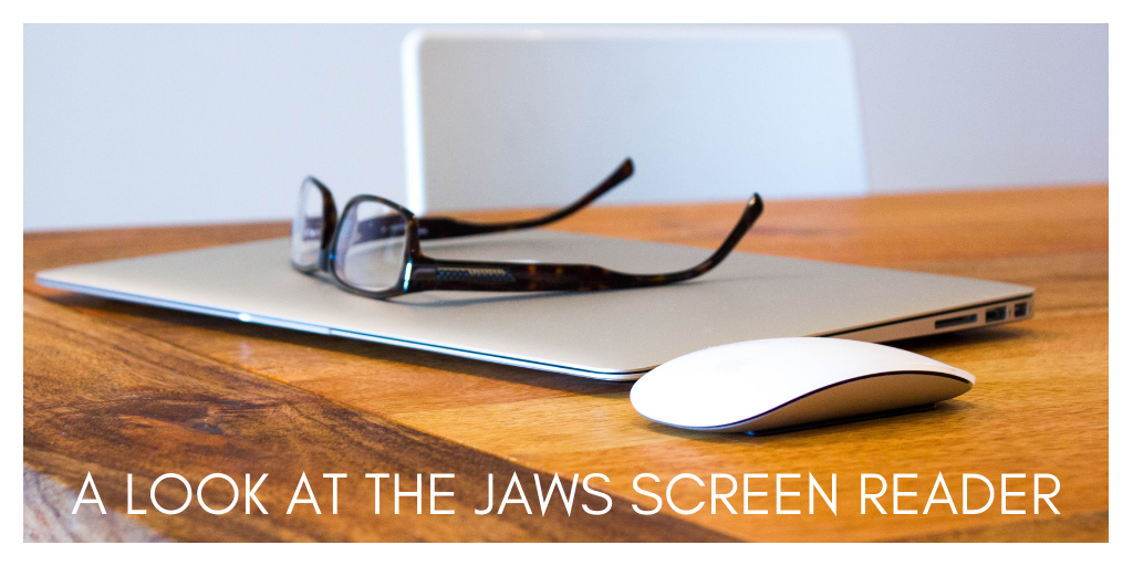 "An image of glasses on top of a closed laptop sitting on a desk with the words ""A look at the JAWS Screen Reader"" below it."