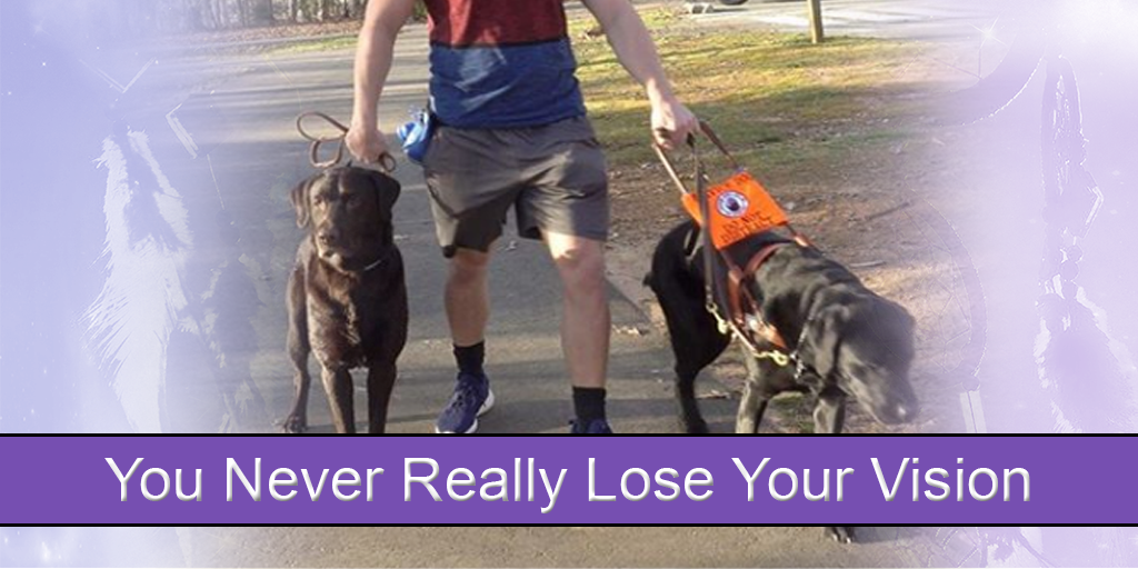 "An image of Justin Holland walking with his guide dog sits behind the caption, ""You never really lose your vision."""