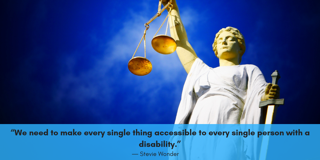 "The image of a woman weighing the scales of justice sit above a quote from Stevie Wonder stating, ""We need to make every single thing accessible to every single person with a disability."" This sits in the context of the article, which explains what the Americans with Disabilities Act is and what it does."