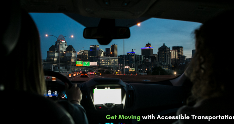 "An image of two individuals in a car driving down the highway at night is coupled with the phrase, ""Get moving with accessible transportation."" It illustrates the subject of Dreamscape Foundation's blog on how to find local accessible transportation."