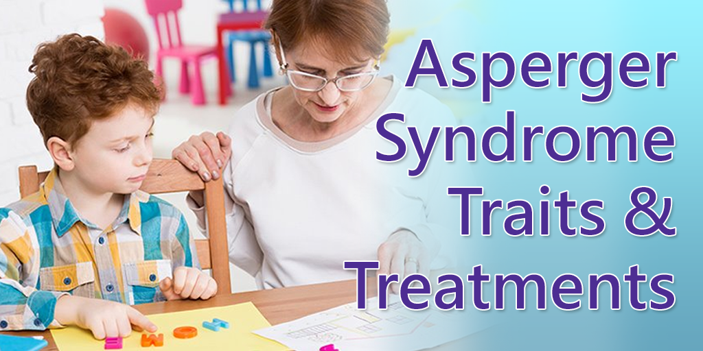 25 Asperger Syndrome Traits and Treatments - Dreamscape ...