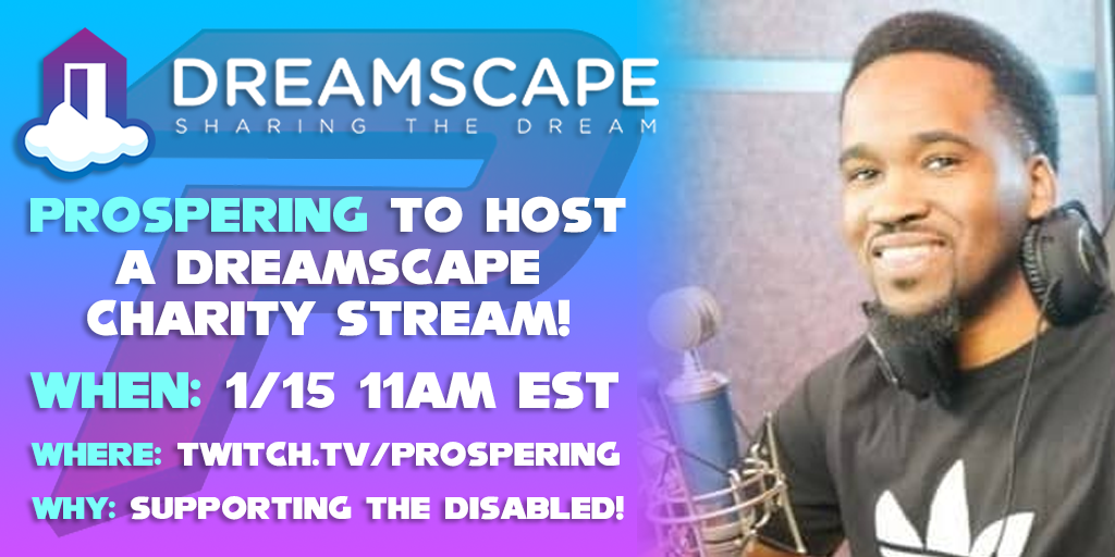 Prospering to host a Dreamscape Charity Stream!