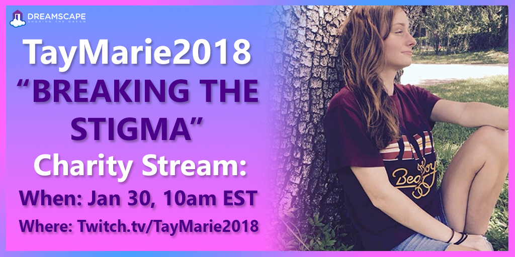 TayMarie2018 Breaking The Stigma Charity Stream January 30 10am EST