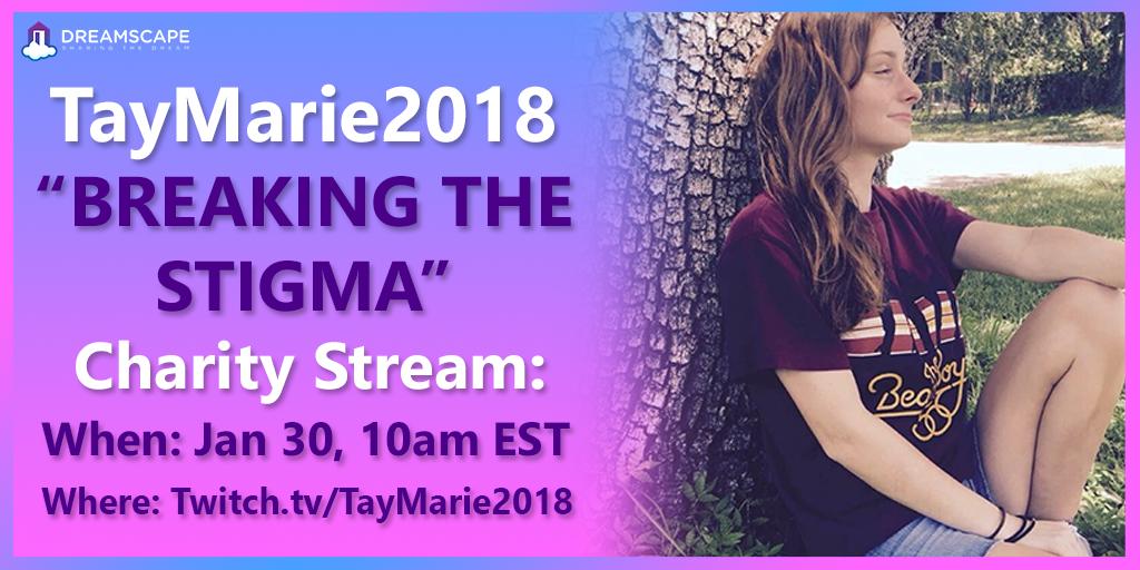 TayMarie2018 Breaking The Stigma Charity Stream January 30 10am EST