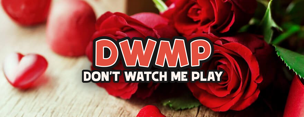 DontWatchMePlay Valentine's Day CHARITY STREAM 1pm-8pm EST www.Twitch.tv/DontWatchMePlay