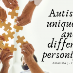 """An image of several individuals holding puzzle pieces and working together to link them sits beside a quote by Amanda Friedman stating, """"Autism is uniqueness and difference personified."""""""