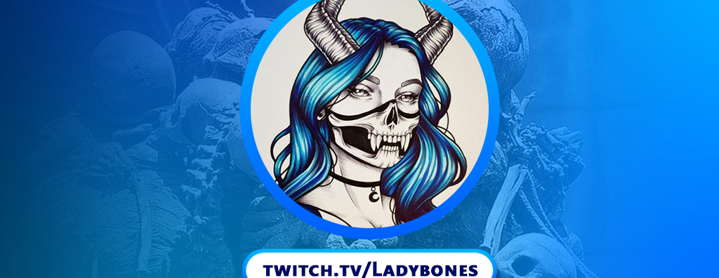 Ladybones Charity Stream August 15th-29th, 1pm EST Variety of Games